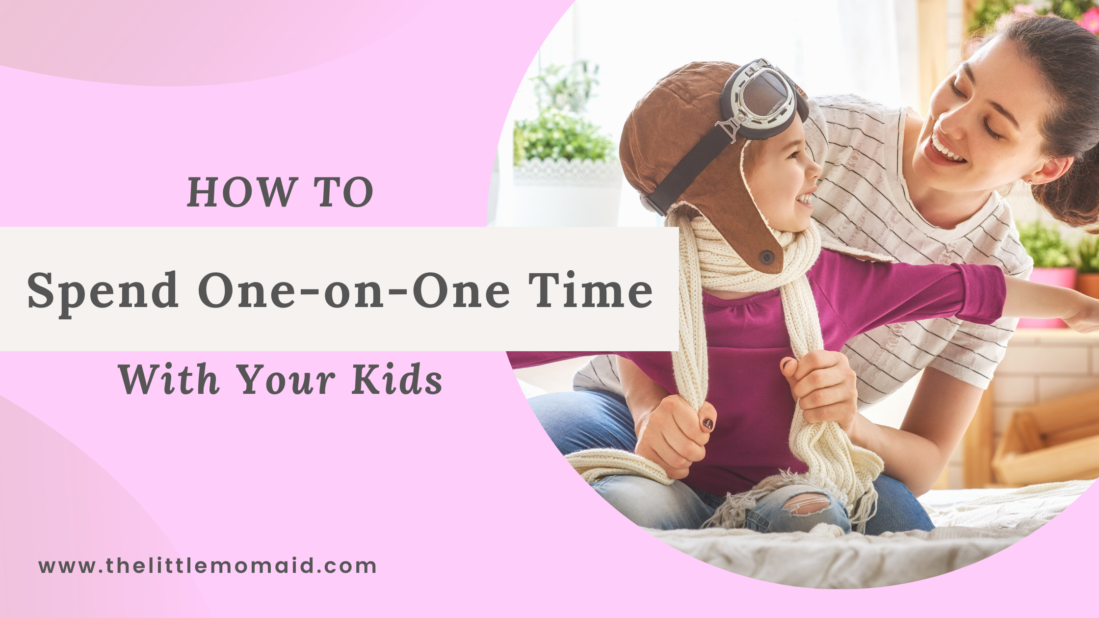 ways to spend one-on-one time with kids